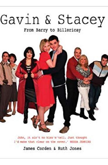 Gavin & Stacey: From Barry to Billericay by James Corden and Ruth Jones
