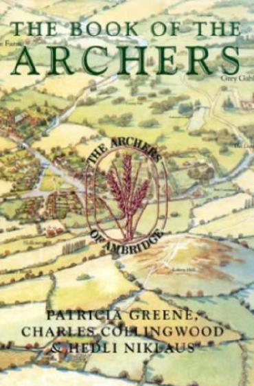 The Book of The Archers by Patricia Greene, Charles Collingwood and Hedli Niklaus