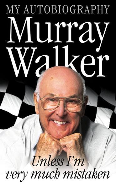 Unless I'm Very Much Mistaken by Murray Walker
