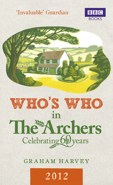 Who's Who in The Archers 2012 by Graham Harvey