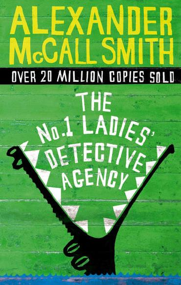 The No. 1 Ladies' Detective Agency by Alexander McCall-Smith