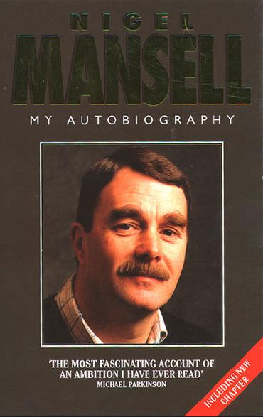 Nigel Mansell: My Autobiography by Nigel Mansell