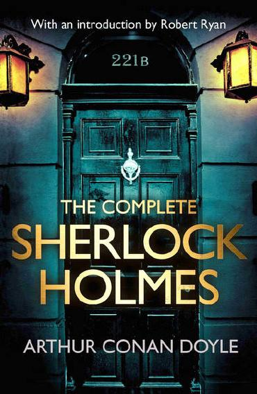 The Complete Sherlock Holmes by Arthur Conan Doyle