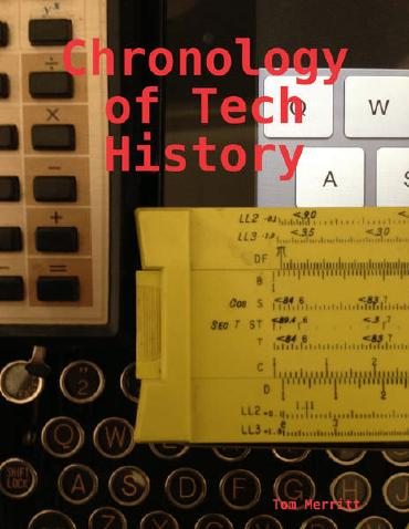 A Chronology of Tech History by Tom Merritt
