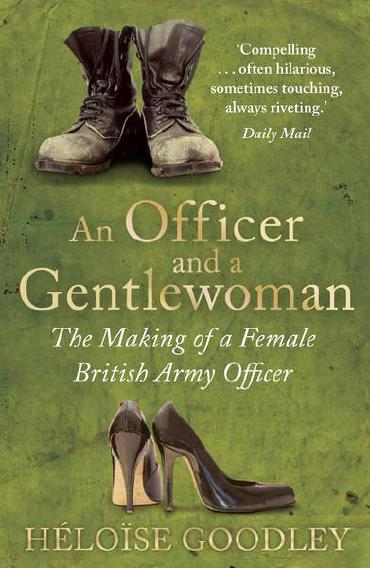 An Officer and a Gentlewoman by Heloise Goodley