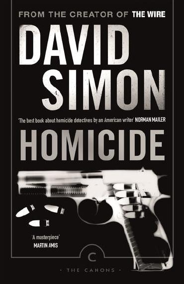 Homicide: A Year on the Killing Streets by David Simon
