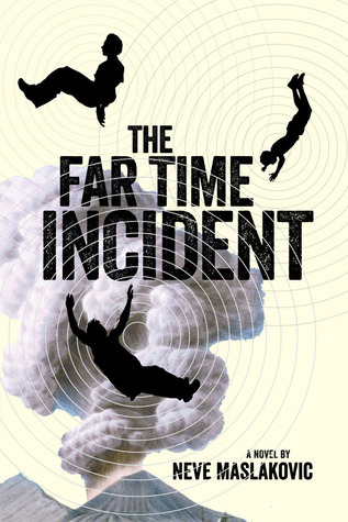 The Far Time Incident by Neve Maslakovic