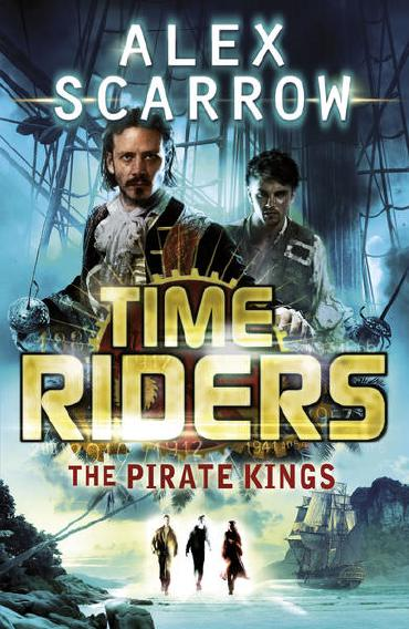 The Pirate Kings by Alex Scarrow