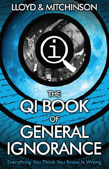 QI: The Book of General Ignorance by John Lloyd