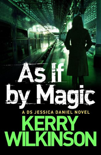 As If By Magic by Kerry Wilkinson