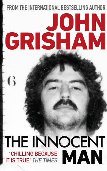 The Innocent Man by John Grisham