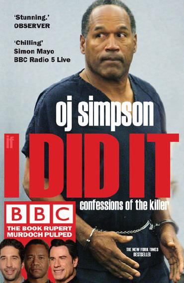 If I Did It: Confessions of a Killer by O. J. Simpson