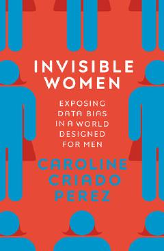 Invisible Women by Caroline Criado Perez