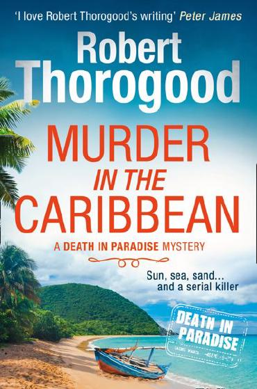 Murder in the Caribbean by Robert Thorogood