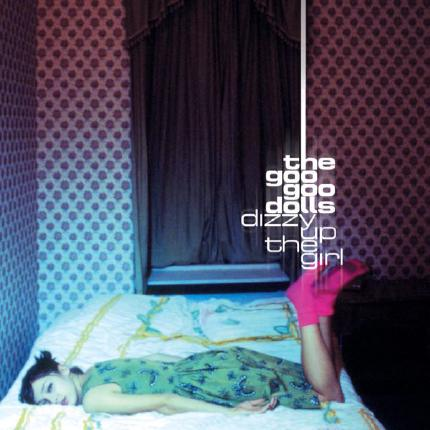 Dizzy Up the Girl by The Goo Goo Dolls