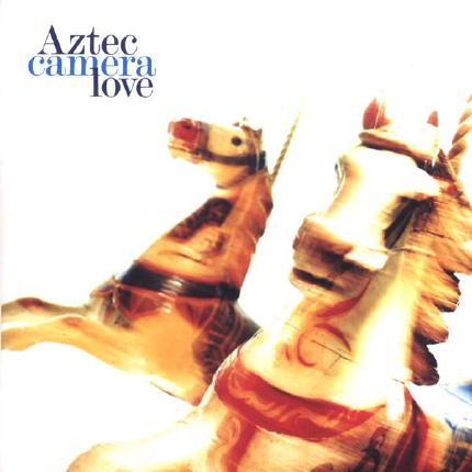 Love by Aztec Camera