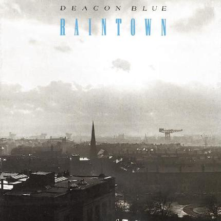 Raintown by Deacon Blue