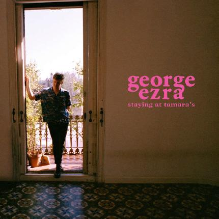 Staying at Tamara's by George Ezra