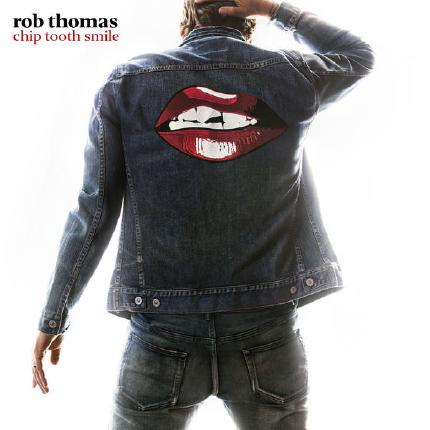 Chip Tooth Smile by Rob Thomas